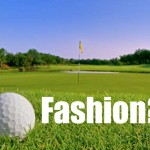 Favorite Golf Fashions: Quest to Play Golf Series